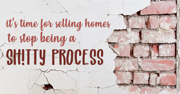 It's Time For Home Selling To Stop Being A 'Shitty Process'