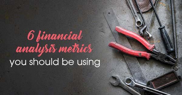 6 financial analysis metrics you should be using_PostXmas_thumbnail