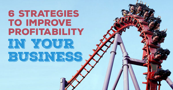 6 strategies to improve profitability in your business