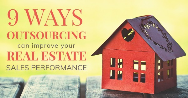 9 ways outsourcing can improve your real estate sales performance.jpg