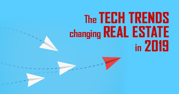 The tech trends changing real estate in 2019_final