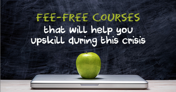 Fee-free courses that will help you upskill during this crisis