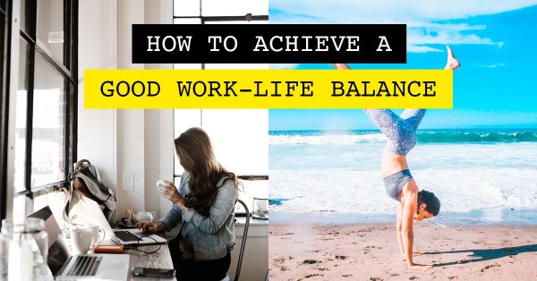 How to Achieve a Good Work Life Balance