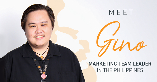 Meet Gino, Marketing Team Leader in the Philippines.