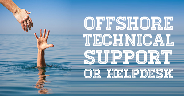 Offshore technical support helpdesk