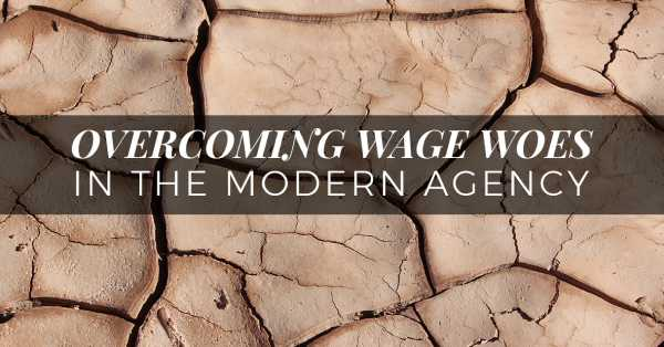 Overcoming-wage-woes-in-the-modern-agency