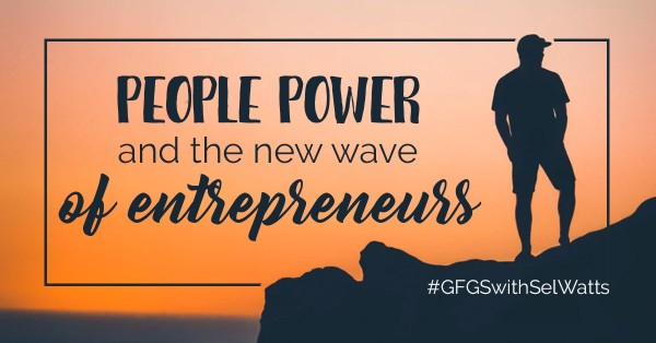 People Power and The New Wave of Entrepreneurs