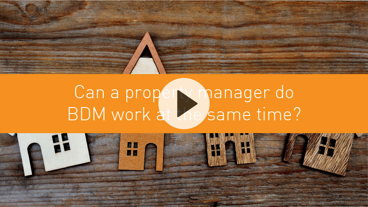 Can a property manager do BDM work at the same time?