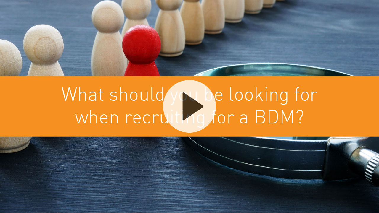 What should you be looking for when recruiting for a BDM?