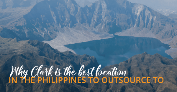 Why Clark is the best location in The Philippines to outsource to